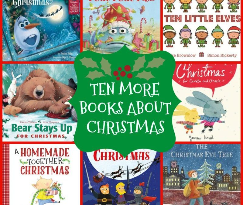 Ten MORE Books About Christmas
