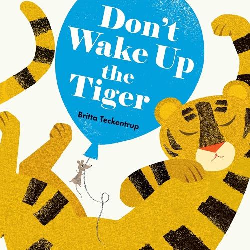 Children's Books - Don't Wake Up the Tiger by Britta Teckentrup
