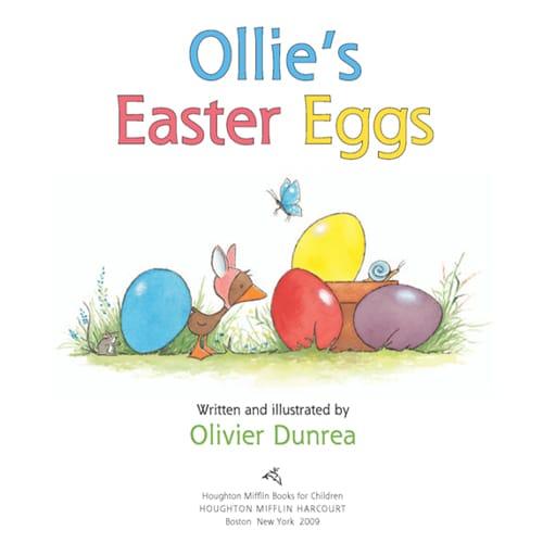 Children's Books - Ollie's Easter Eggs by Olivier Dunrea