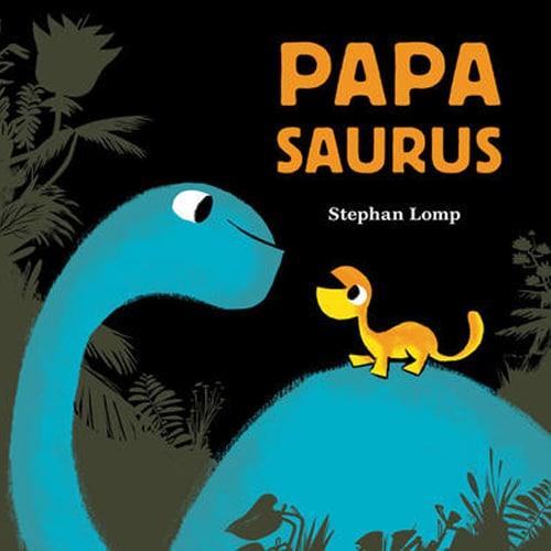 Children's Books - Papa Saurus by Stephen Lomp