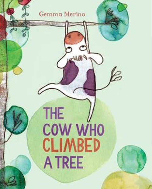 Children's Books - The Cow Who Climbed a Tree by Gemma Merino
