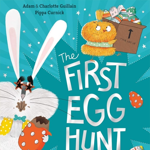 Children's Books - The First Egg hunt by Adam and Charlotte Guillain