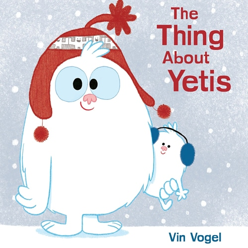 Children's Books - The Thing About Yetis by Vin Vogel