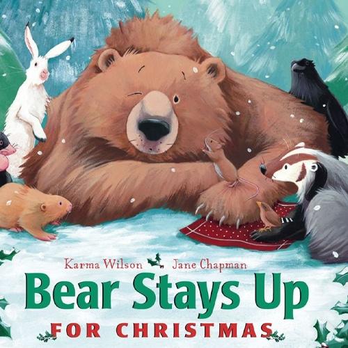 Children's Books - Bear Stays Up for Christmas by Karma Wilson