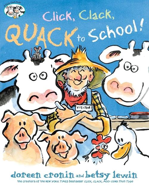 Children's Books - Click, Clack, Quack to School by Doreen Cronin