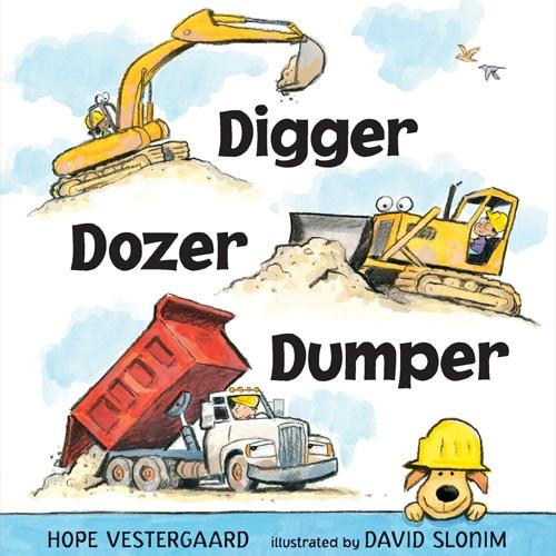 Children's Books - Digger, Dozer, Dumper by Hope Vestergaard