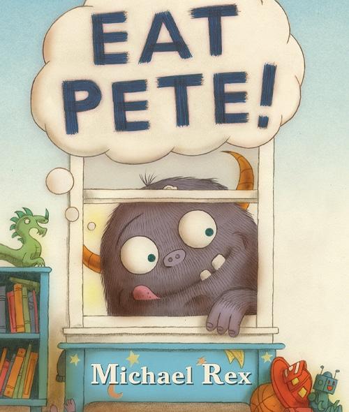 Children's Books - Eat Pete! by Michael Rex