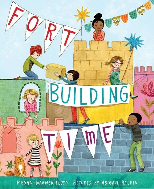 Children's Books - Fort Building Time by Megan Wagner Lloyd