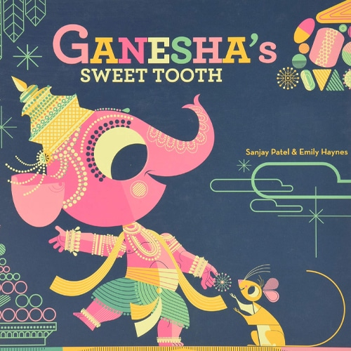 Children's Books - Ganesha's Sweet Tooth by Emily Haynes and Sanjay Patel