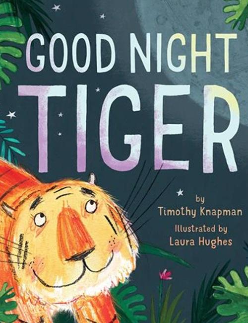 Children's Books - Good Night Tiger by Timothy Knapman