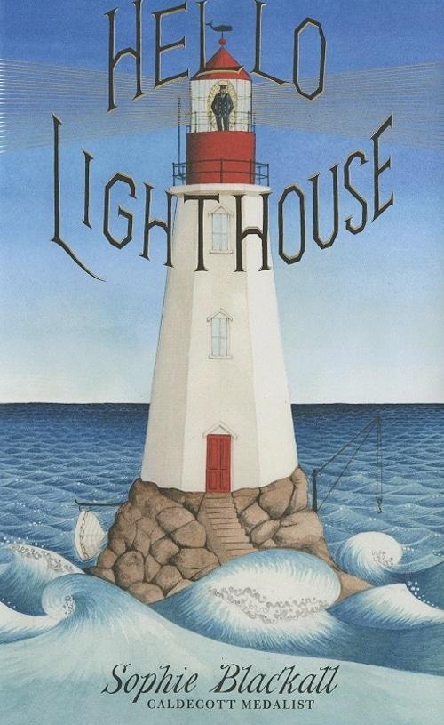Children's Books - Hello Lighthouse by Sophie Blackhall
