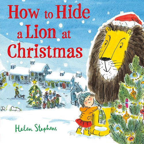 Children's Books - How to Hide a Lion at Christmas by Helen Stephens