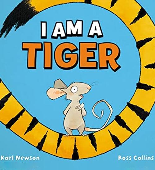 Children's Books - I Am A Tiger by Karl Newson