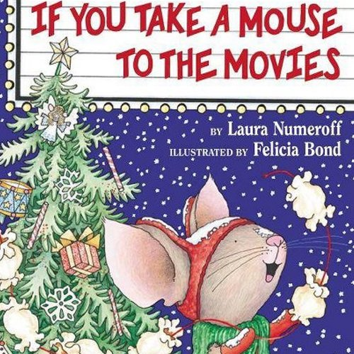 Children's Books - If You Take a Mouse to the Movies by Laura Numeroff