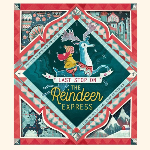 Children's Books - Last Stop on the Reindeer Express by Maudie Powell-Tuck