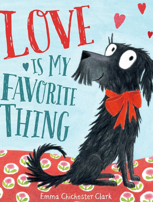 Children's Books - Love Is My Favourite Thing by Emma Chichester Clark