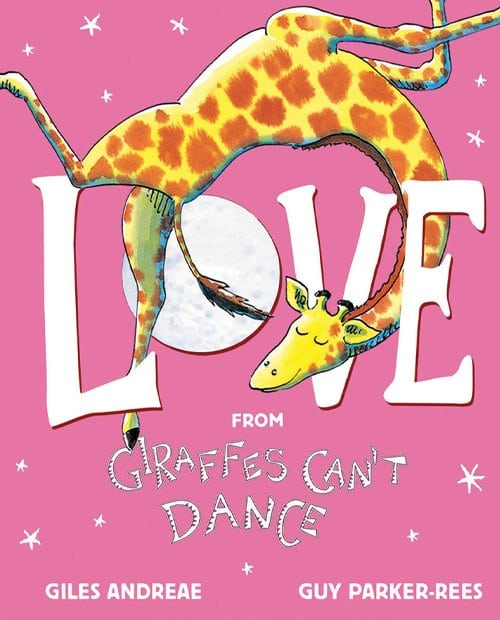 Children's Books - Love from Giraffes Can't Dance by Giles Andreae