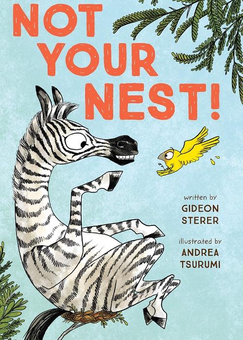 Children's Books - Not Your Nest by Gideon Sterer