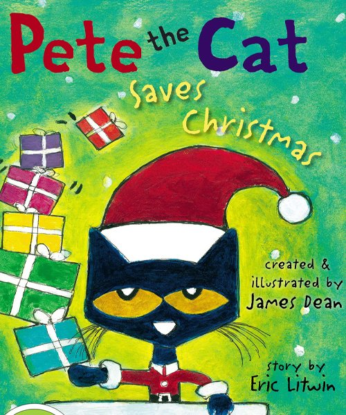 Children's Books - Pete the Cat Saves Christmas by James Dean