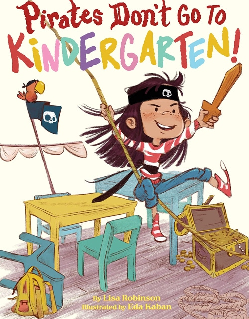 Children's Books - Pirates Don't Go to Kindergarten! by Lisa Robinson