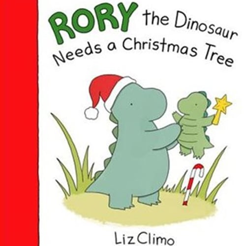 Children's Books - Rory the Dinosaur Needs a Christmas Tree by Liz Climo