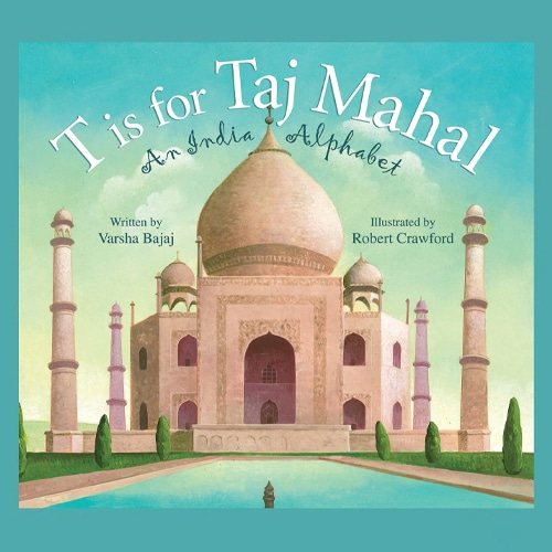 Children's Books - T is for Taj Mahal An India Alphabet by Varsha Bajaj