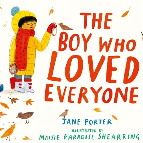 Children's Books - The Boy Who Loved Everyone by Jane Porter