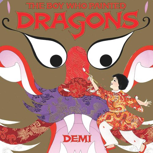 Children's Books - The Boy Who Painted Dragons by Demi