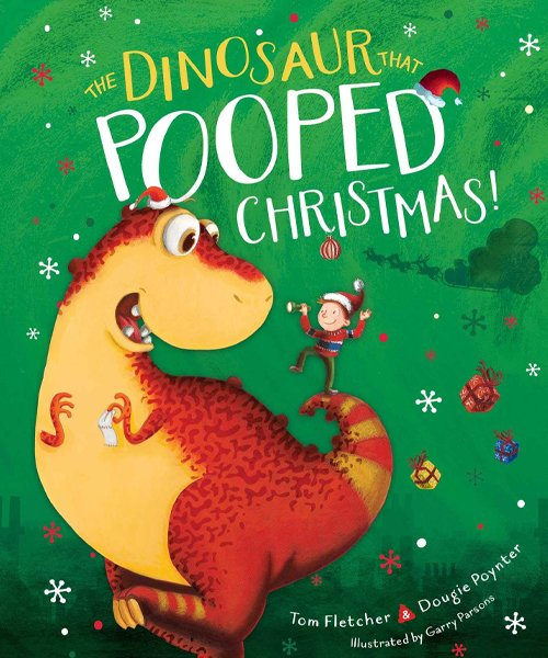 Children's Books - The Dinosaur That Pooped Christmas! by Tom Fletcher