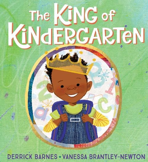 Children's Books - The King of Kindergarten by Derrick Barnes