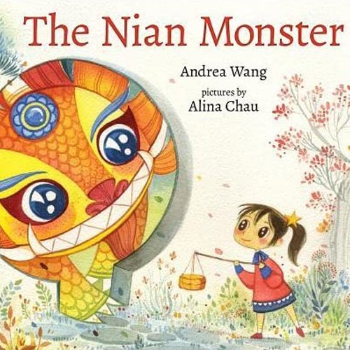 Children's Books - The Nian Monster by Andrea Wang