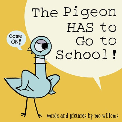 Children's Books - The Pigeon Has to Go to School by Mo Willems