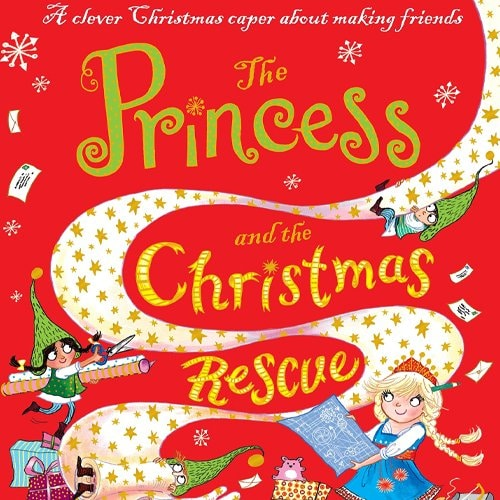 Children's Books - The Princess and the Christmas Rescue by Caryl Hart