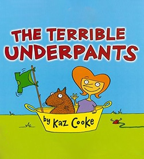 Children's Books - The Terrible Underpants by Kaz Cooke