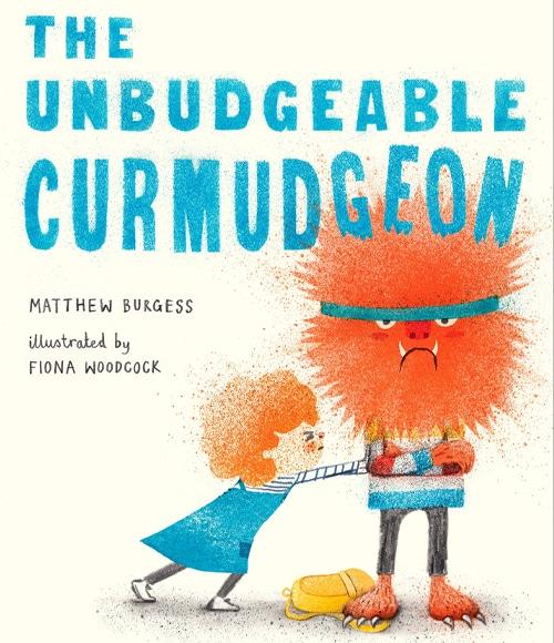 Children's Books - The Unbudgeable Curmudgeon by Matthew Burgess