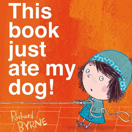 Children's Books - This Book Just Ate My Dog! by Richard Byrne