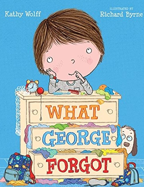Children's Books - What George Forgot by Kathy Wolff