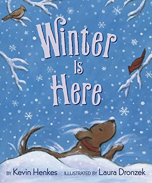 Children's Books - Winter Is Here by Kevin Henkes