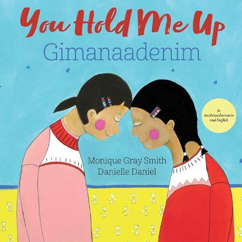 Children's Books - You Hold Me Up by Monique Gray Smith